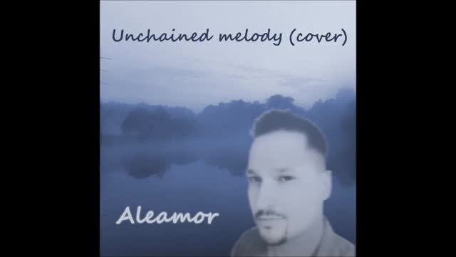 Aleamor (Алексей Заморин) – Unchained melody (cover)