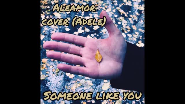 Adele Someone Like You. Cover by Aleamor